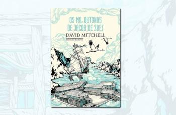 """Sobre """"Os mil outonos de Jacob de Zoet"""", de David Mitchell"""