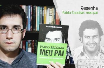 [Vídeo] Pablo Escobar: meu pai – Resenha