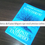 livros de kazuo ishiguro