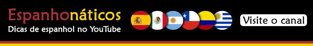 Espanhonáticos - dicas de espanhol