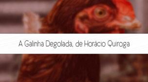 resenha do conto a galinha degolada, de horacio quiroga
